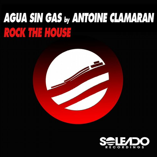 Antoine Clamaran, Agua Sin Gas, Agua Sin Gas By Antoine Clamaran - ROCK THE HOUSE [164]