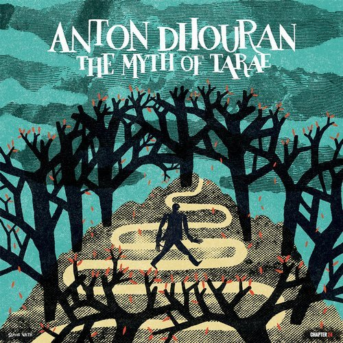 Anton Dhouran – The Myth Of Tarae [CH030A]
