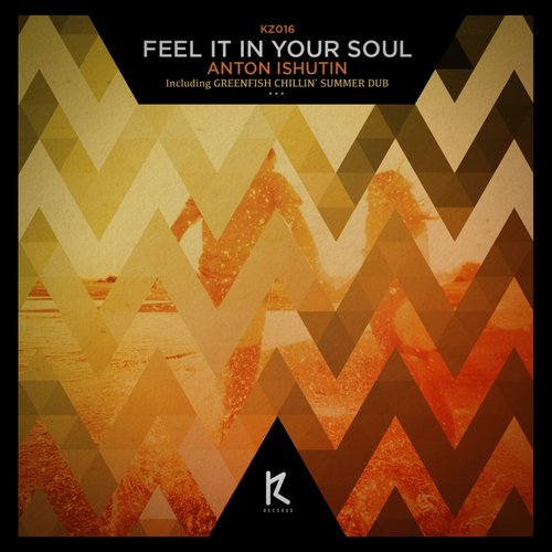 Anton Ishutin - Feel It In Your Soul