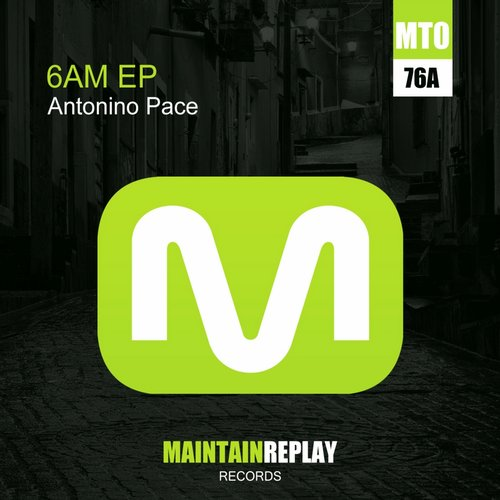 Antonino Pace - 6Am EP [MT 076A]