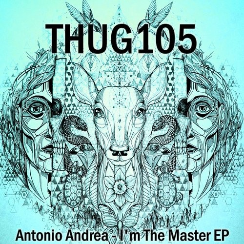 Antonio Andrea - I'm The Master [THUG105]