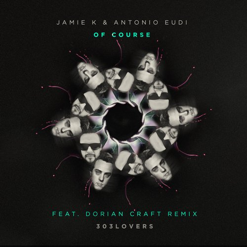 Antonio Eudi & Jamie K - Of Course [303L1528]