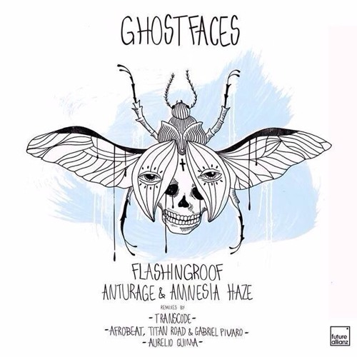Anturage & Amnesia Haze & Flashingroof - Ghostfaces