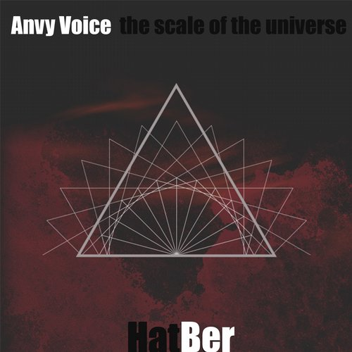 Anvy Voice - The Scale Of The Universe - Single [HATBER1]