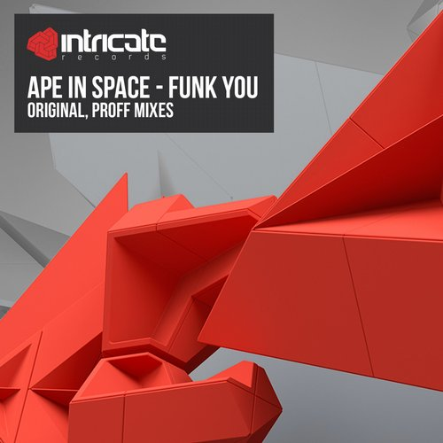 Ape In Space - Funk You [INTRICATE125]