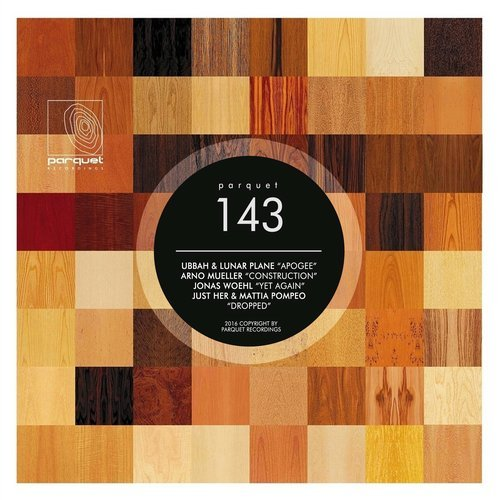 Apogee / Construction / Yet Again / Dropped [PARQUET143]