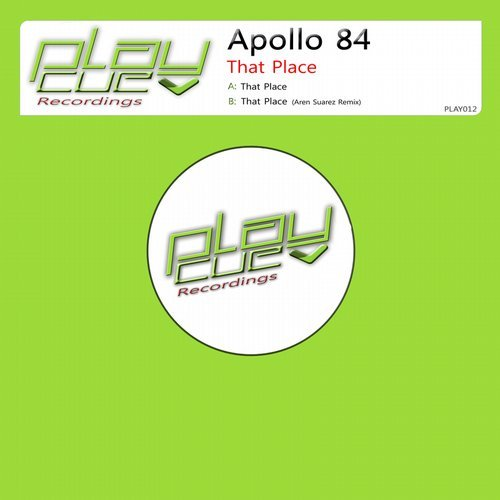 Apollo 84 – That Place [PLAY012]
