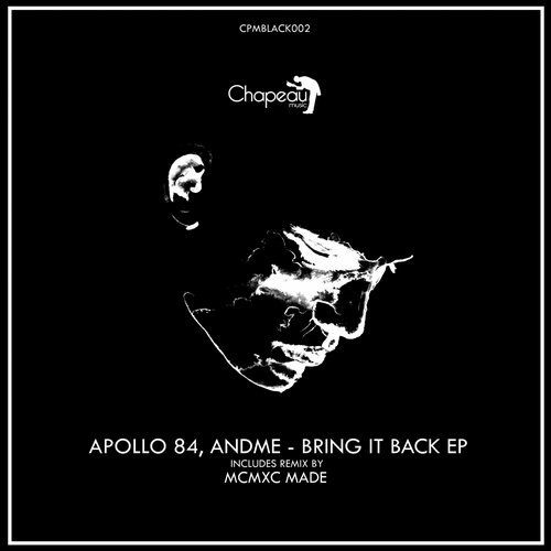 Apollo 84, AndMe. – Bring It Back EP [CPMBLACK002]