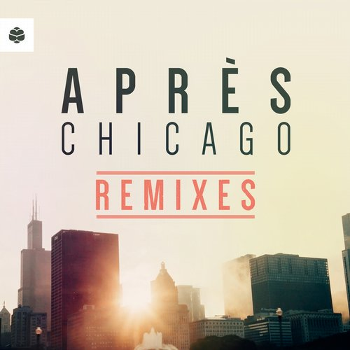 Apres - Chicago (The Remixes) [SUB006BEA1]