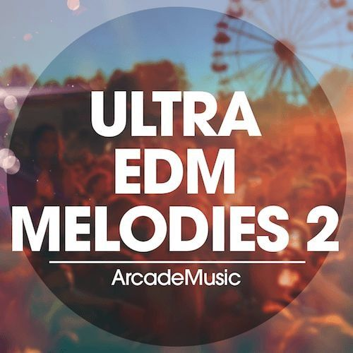 ArcadeMusic Ultra EDM Melodies 2 MiDi