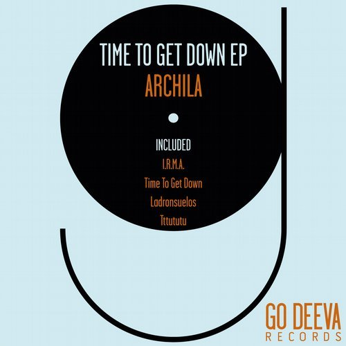 Archila - Time To Get Down Ep [GDV1731]