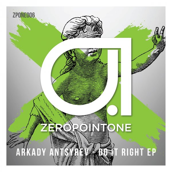 Arkady Antsyrev - Do It Right [ZPONE006]