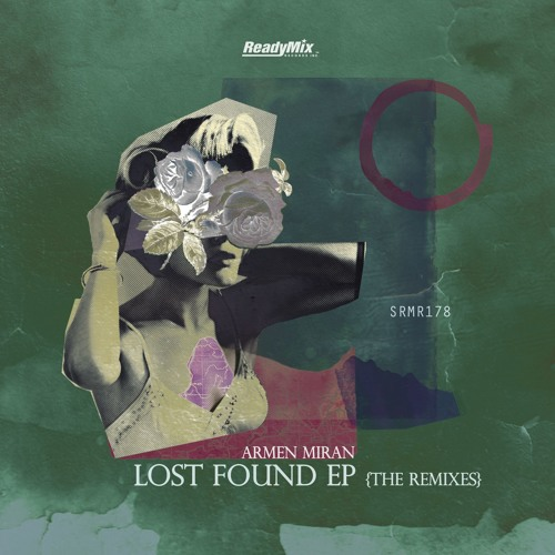 Armen Miran - Lost Found EP (The Remixes) [SRMR178]
