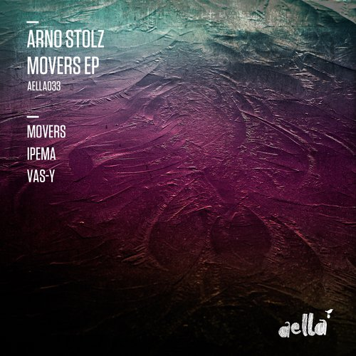 Arno Stolz - Movers EP [AELLA033]