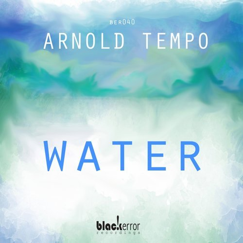 Arnold Tempo - Water [BER040]