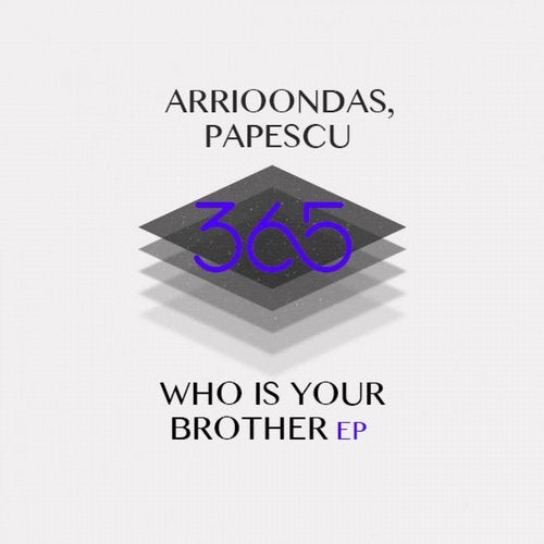 Arrioondas, Papescu – Who Is Your Brother [365010]