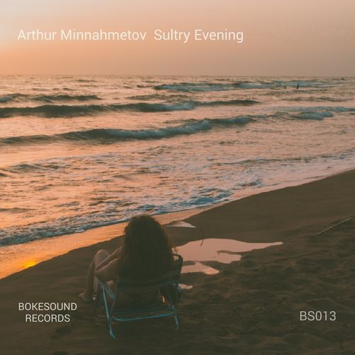 Arthur Minnahmetov - Sultry Evening [BS013]