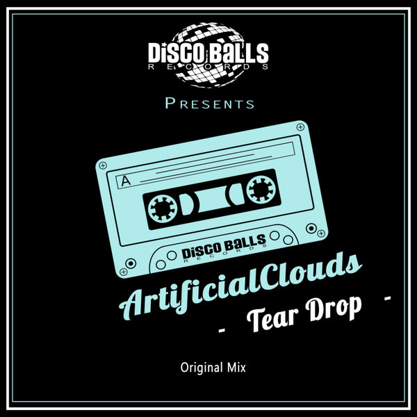 ArtificialClouds - Tear Drop [DBR1074]