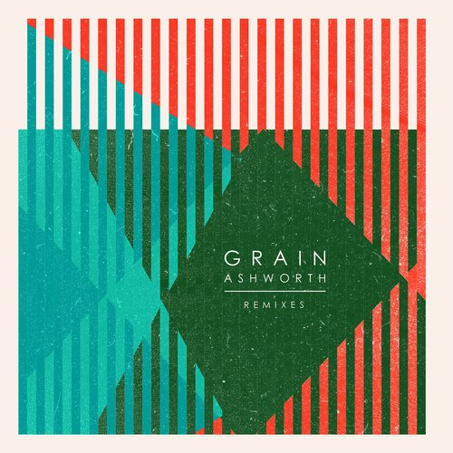 Ashworth – Grain (Remixes) [NEEDW040D]
