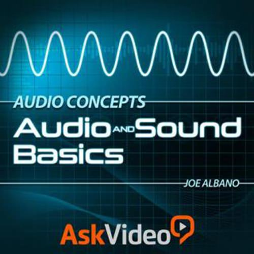 Ask Video Audio Concepts 101 Audio and Sound Basics TUTORiAL
