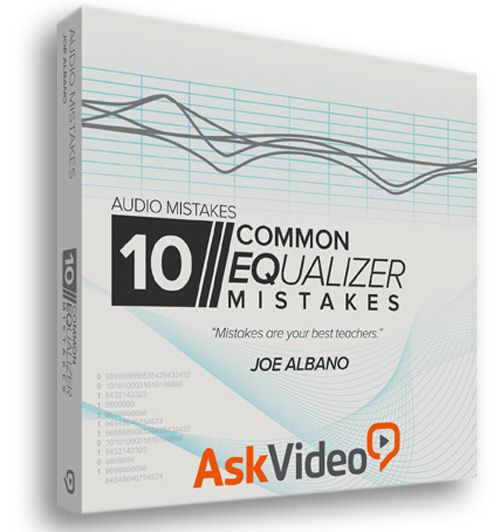 Ask Video Audio Mistakes 102: 10 Common EQ Mistakes TUTORiAL R2