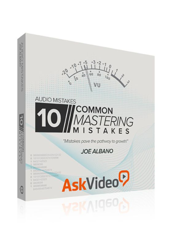 Ask Video Audio Mistakes 104: 10 Common Mastering Mistakes TUTORiAL