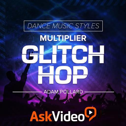 Ask Video Dance Music Styles 105 Glitch Hop TUTORiAL