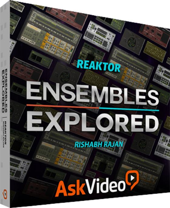 Ask Video Reaktor 6 104 More Ensembles Explored TUTORiAL