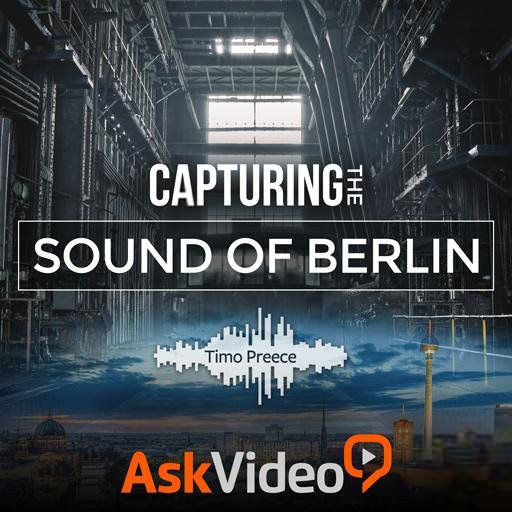 Ask Video Sound Design 102 Capturing the Sound of Berlin TUTORiAL