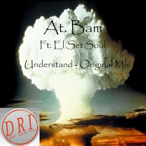 At. Bam, El Set Soul - Understand [DRI 024]