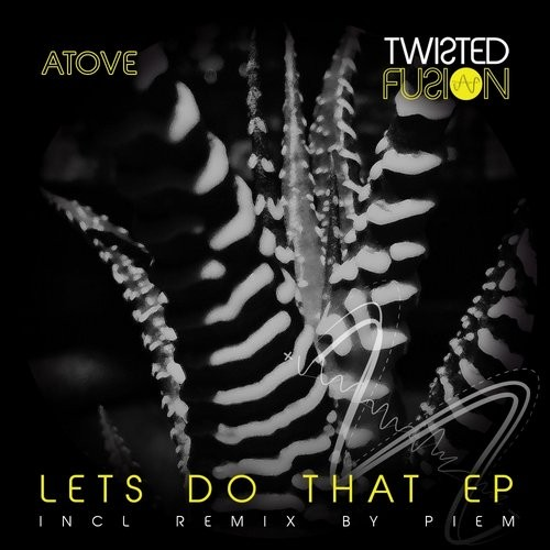 Atove – Lets Do That EP [TF020]