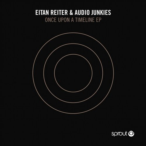 Audio Junkies, Eitan Reiter - Once Upon a Timeline EP [SPT081]