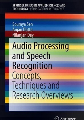 Audio Processing and Speech Recognition: Concepts Techniques and Research Overviews