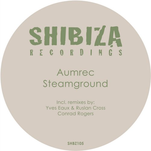 Aumrec – Steamground [SHBZ105]