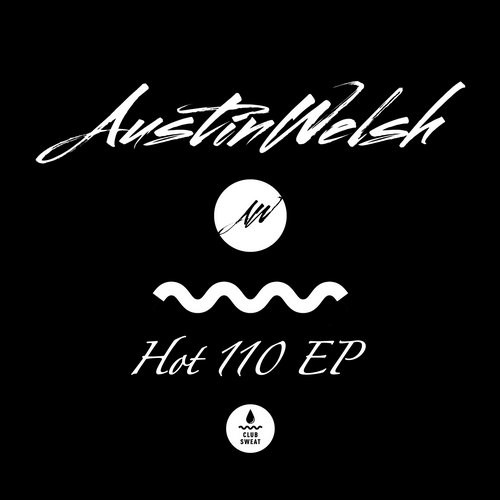 Austin Welsh - Hot 110 [CLUBSWE051]