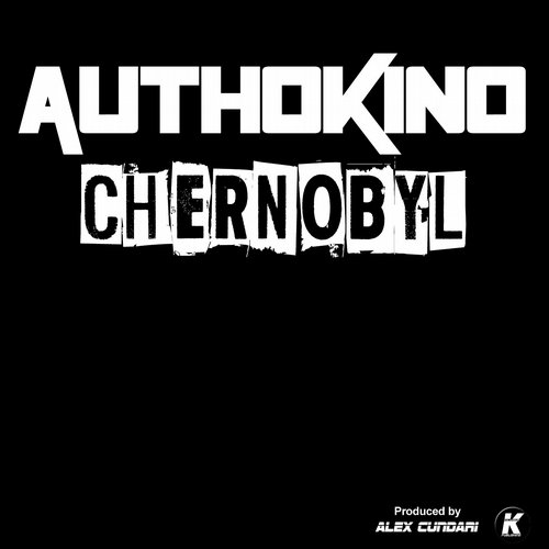 Authokino - Chernobyl (Extended 2015 Remastered) [KCD 15103]