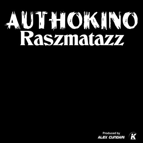 Authokino - Raszmatazz (2015 Remastered) [KCD 15102]