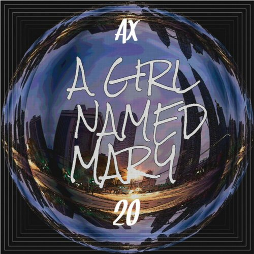 Ax20 - A Girl Named Mary [SP 127]