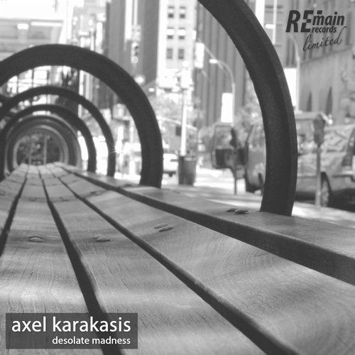 Axel Karakasis – Desolate Madness [REMAINLTD105]