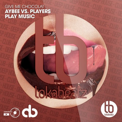 Aybee vs Players Play Music - Give Me Chocolat [TB398]