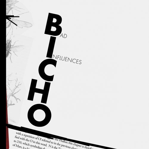 BICHO - Bad Influences [LABEL 04802]