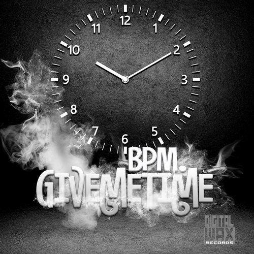 BPM - Give Me Time [DWX 0127]