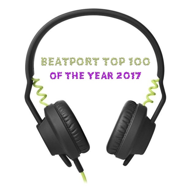 Beatport Top 100 Of The Year 2017