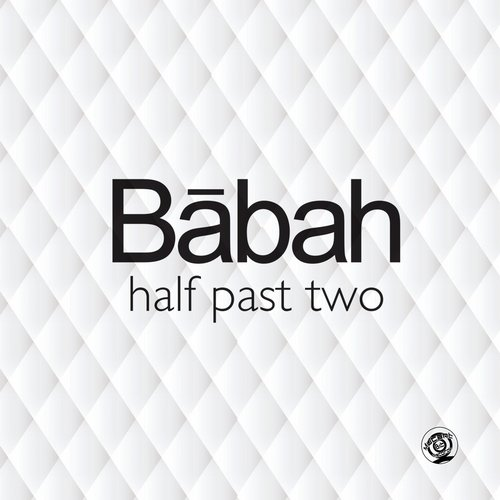 Babah - Half Past Two [10100912]