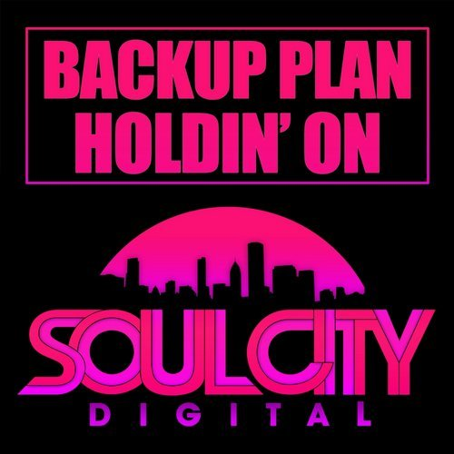 Backup Plan - Holdin' On [SCD096]