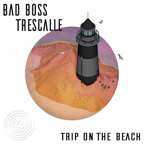 Bad Boss, Trescalle - Trip On The Beach [MZ029]