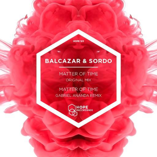 Balcazar & Sordo - Matter of Time (incl. Gabriel Ananda Remix) [HOPE125]