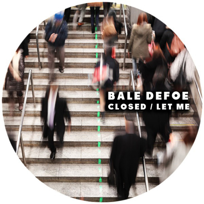 Bale Defoe – Closed / Let Me [KRD156]