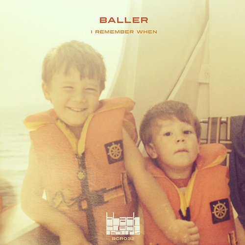 Baller - I Remember When [BCR032]