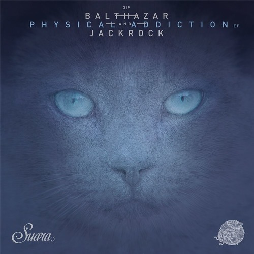 Balthazar & JackRock - Physical Addiction EP [SUARA319]